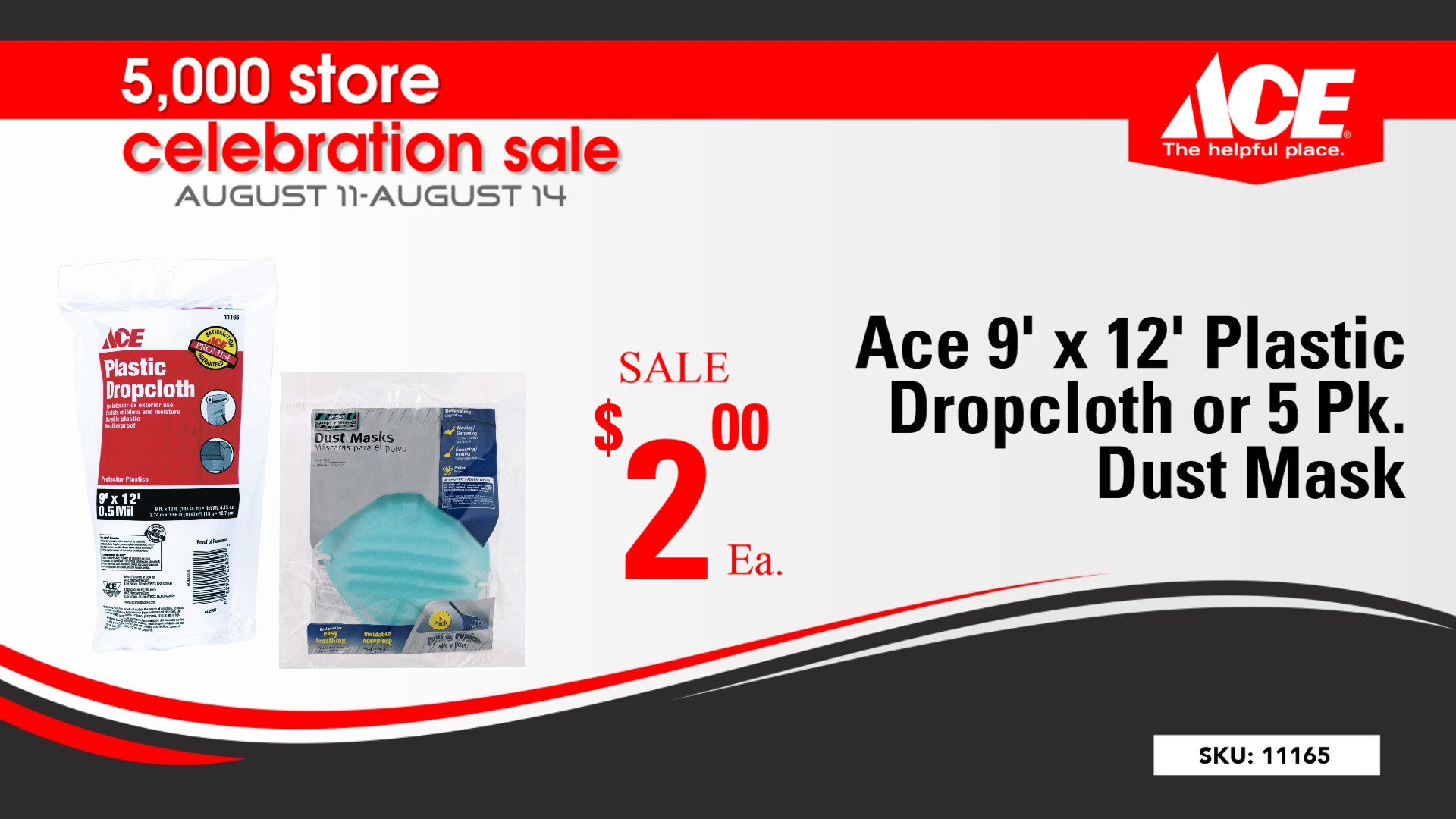 come to your local ace hardware in charlevoix on august 11 through august 14 and celebrate our store celebration with our huge sale on the following