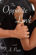 The Opposite of Love, T.A. Pace