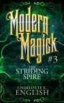 Latest Release: The Striding Spire (Modern Magick, 3)