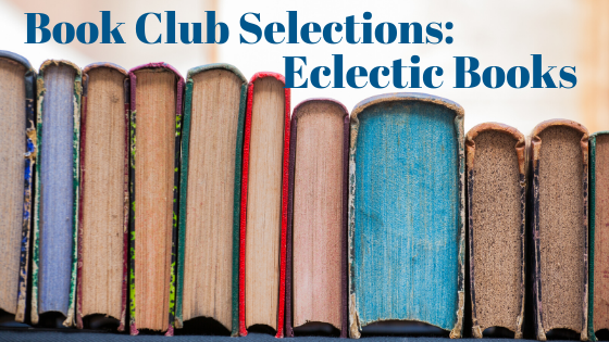Eclectic Book Recommendations for Book Clubs