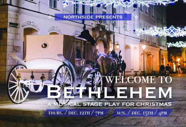 Church In Bethlehem Nc That Does Christmas Events 2020 Welcome to Bethlehem   Musical Stage Play at Northside Baptist