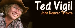 Ted Vigil-John Denver Tribute