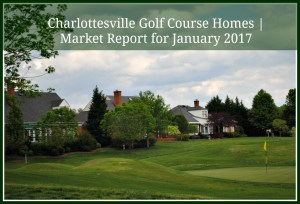 Charlottesville Golf Course Homes | Market Report for January 2017