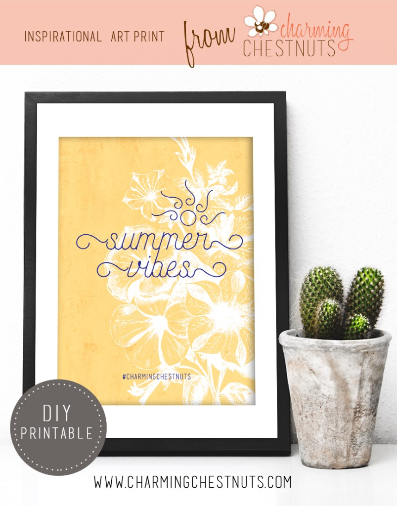 Summer Vibes. Printable inspirational quote from Charming Chestnuts