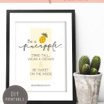 Be a pineapple – Printable Inspiration