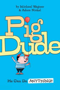 Pig Dude Books For Kids