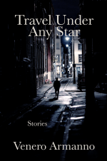 Cover Image Of Travel Under Any Star by Venero Armanno. Man walking down darkened street.