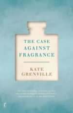 Case Against Fragrance Kate Grenville cover shows perfume bottle