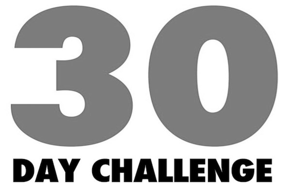 What is my 30 Day Challenge?