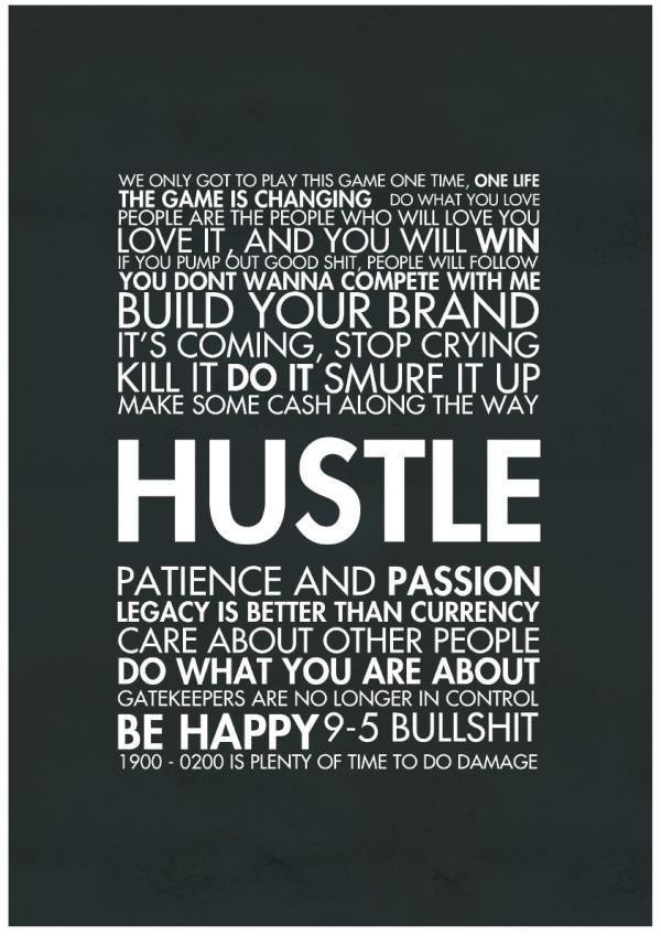 Hustle never stops