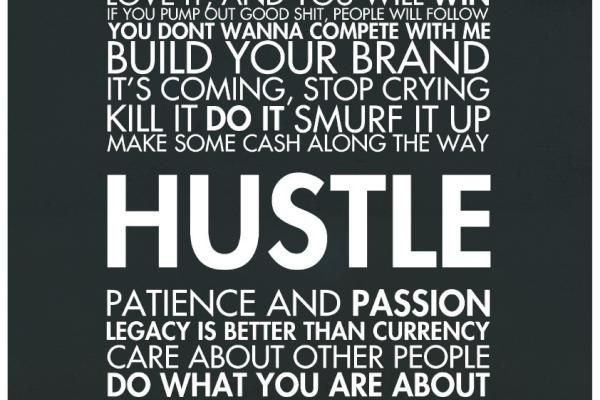 Hustle never stops