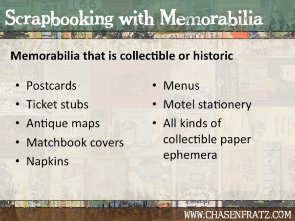 Collectible memorabilia is a great addition to a scrapbook.