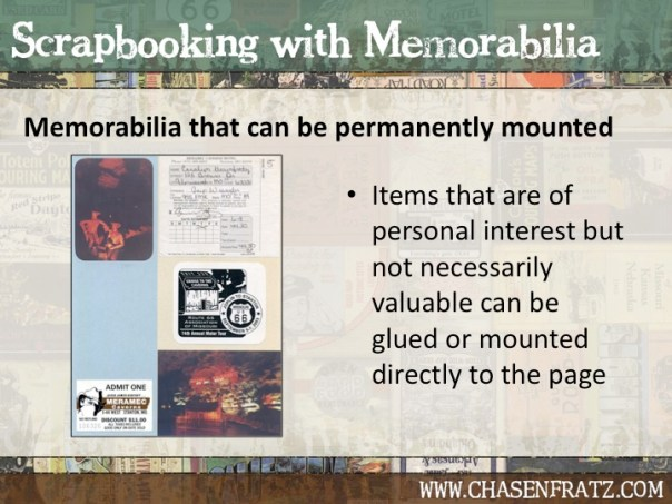 Some paper memorabilia is not that valuable and can be mounted directly to the page.