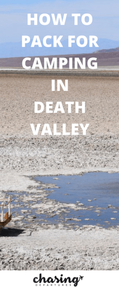 How to Pack for a Camping Trip in Death Valley | CHASING DEPARTURES