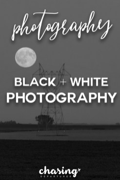 Black and White Photography | Chasing Departures