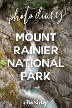 Mount Rainier National Park Photo Diary | Chasing Departures