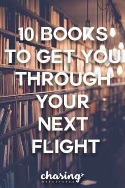 10 Books to Get You Through Your Next Flight   Chasing Departures