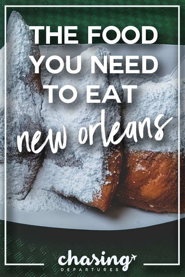 11 Things You Need to Eat and Drink in New Orleans | You can't go to New Orleans and not try all eleven of these! The food there is so good you will be searching for the recipes when you get home! | Chasing Departures | #neworleans #louisiana #food #cajun #travel #thingstodoinneworleans #frenchquarter