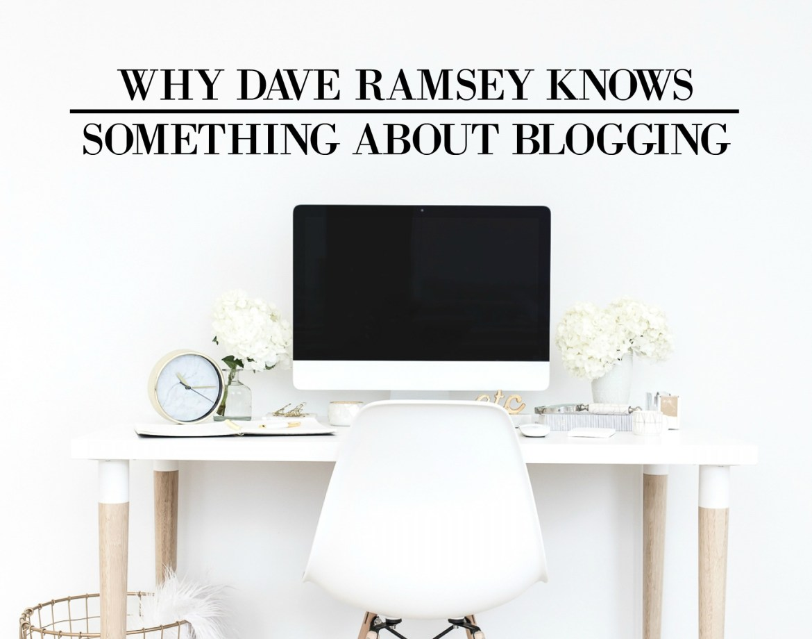 Why Dave Ramsey Knows Something About Blogging