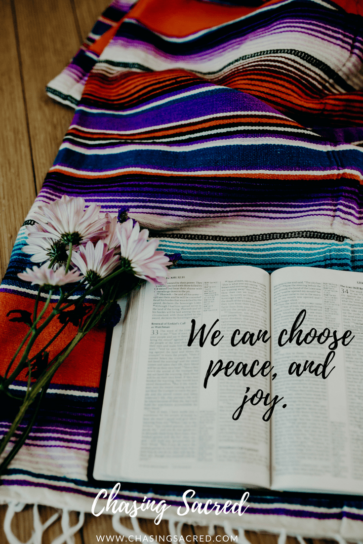 We can choose peace and joy | Chasing Sacred