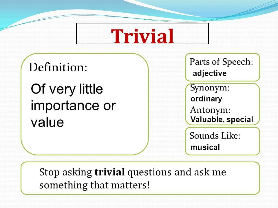 TRIVIAL Learn Trivial Meaning, Etymology, Synonyms, and Usage