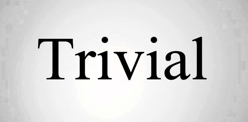 TRIVIAL Learn Trivial Meaning