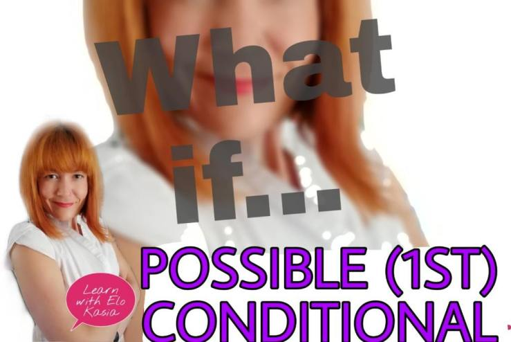How do we use the 1st conditional (possible conditional)?   English Grammar