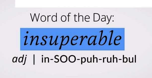 Insuperable Meaning Insuperable Etymology Insuperable Synonyms and Antonyms Chatsifieds