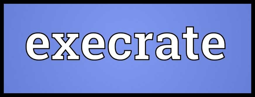 Execrate Meaning Execrate Etymology Execrate Synonyms Chatsifieds