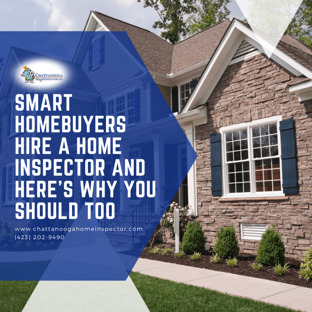 Chattanooga Home Inspector Smart Homebuyers Hire a Home Inspector and Heres Why You Should Too