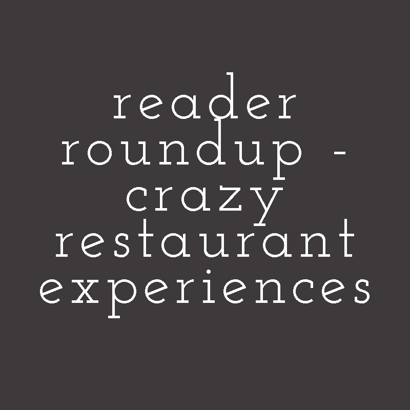 Instead of a restaurant review, this week I'm sharing the crazy restaurant experiences that my readers have shared with me! | chattavore.com