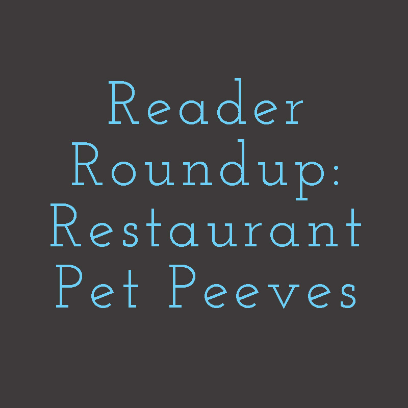 I asked Chattavore's Facebook followers to share their biggest restaurant pet peeves. Here's what they came up with.   chattavore.com