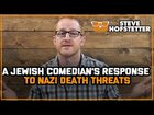 A Jewish Comedian's Response to Nazi Death Threats