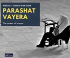 Parashat Vayera - The Power Of Prayer