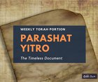 Parashat Yitro - The timeless document