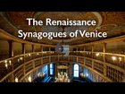 The Renaissance Synagogues of Venice
