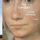 Fiction Book Review: The Convert by Stefan Hertmans