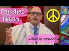 Parshat Naso What Is Peace? | Parashat Naso