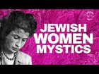 Are there any Female Jewish Mystics or is Jewish Mysticism just a Boys Club? Exploring ten incredible women Mystics, Martyrs, Mothers, Messiahs, masters of Kabbalah, Educators, Oracles, Patrons, Prophets, Poets and Philosophers who left an unforgettable mark on Jewish History.