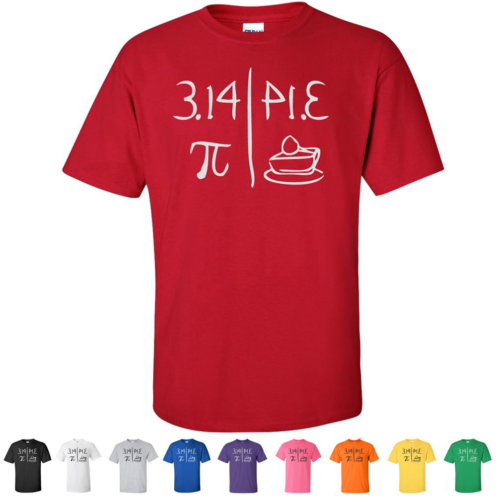 Pi And Pie Day Math Geek Funny Food Tees 3 14 Nerdy School