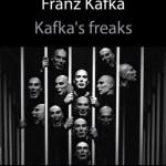 «Kafka's Freaks» μετά από το θρίαμβο στο Λονδίνο τώρα και στην Αθήνα.