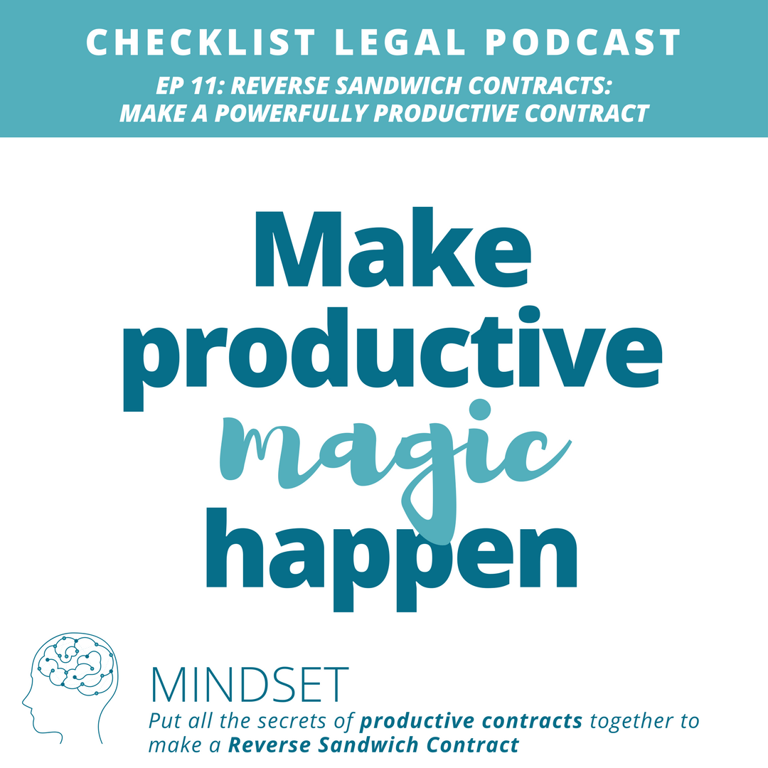 Ep11 How to make a Reverse Sandwich Contract – the high level process for creating a powerfully productive contract