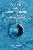 Secrets in the Solar System: Gatekeepers on Earth Kindle Edition