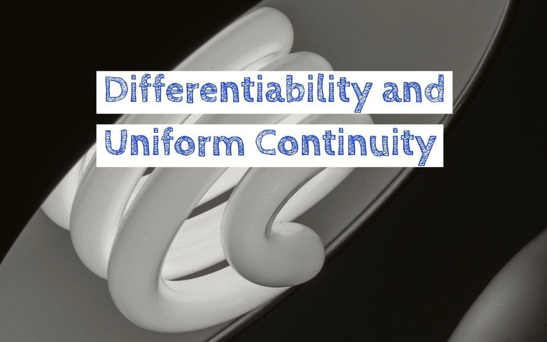 Differentiability and Uniform Continuity