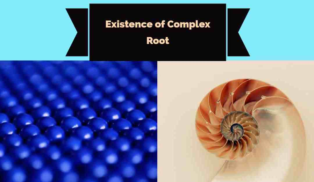 Existence of Complex Root
