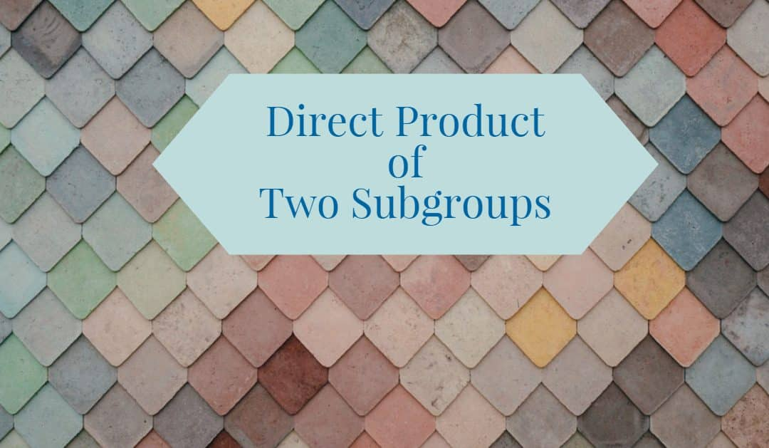 Direct Product of two subgroups
