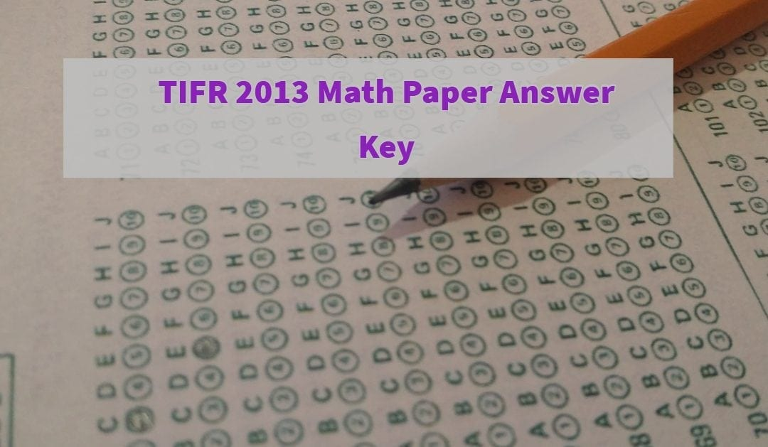 TIFR 2013 Math Paper Answer Key