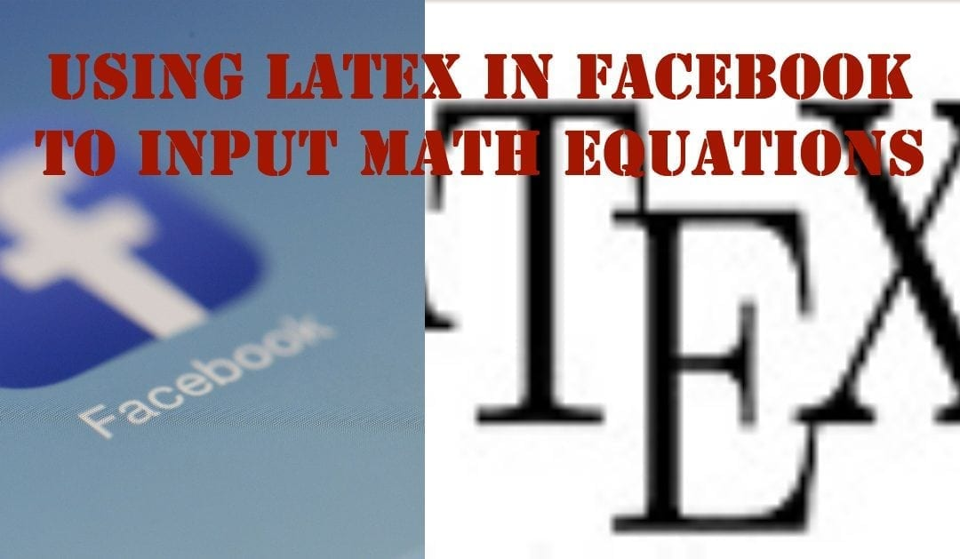 Using Latex in Facebook to input math equations