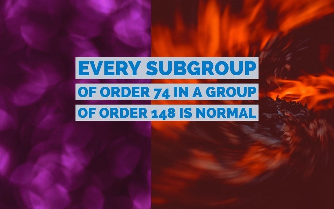 Every subgroup of order 74 in a group of order 148 is normal