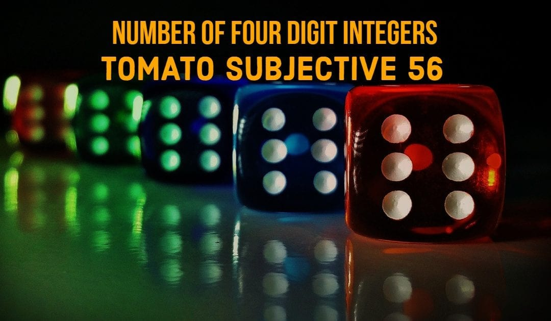 Test of Mathematics Solution Subjective 56 – Number of Four Digit Integers